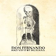 DON FERNANDO - HAUNTED BY HUMANS (BLACK)